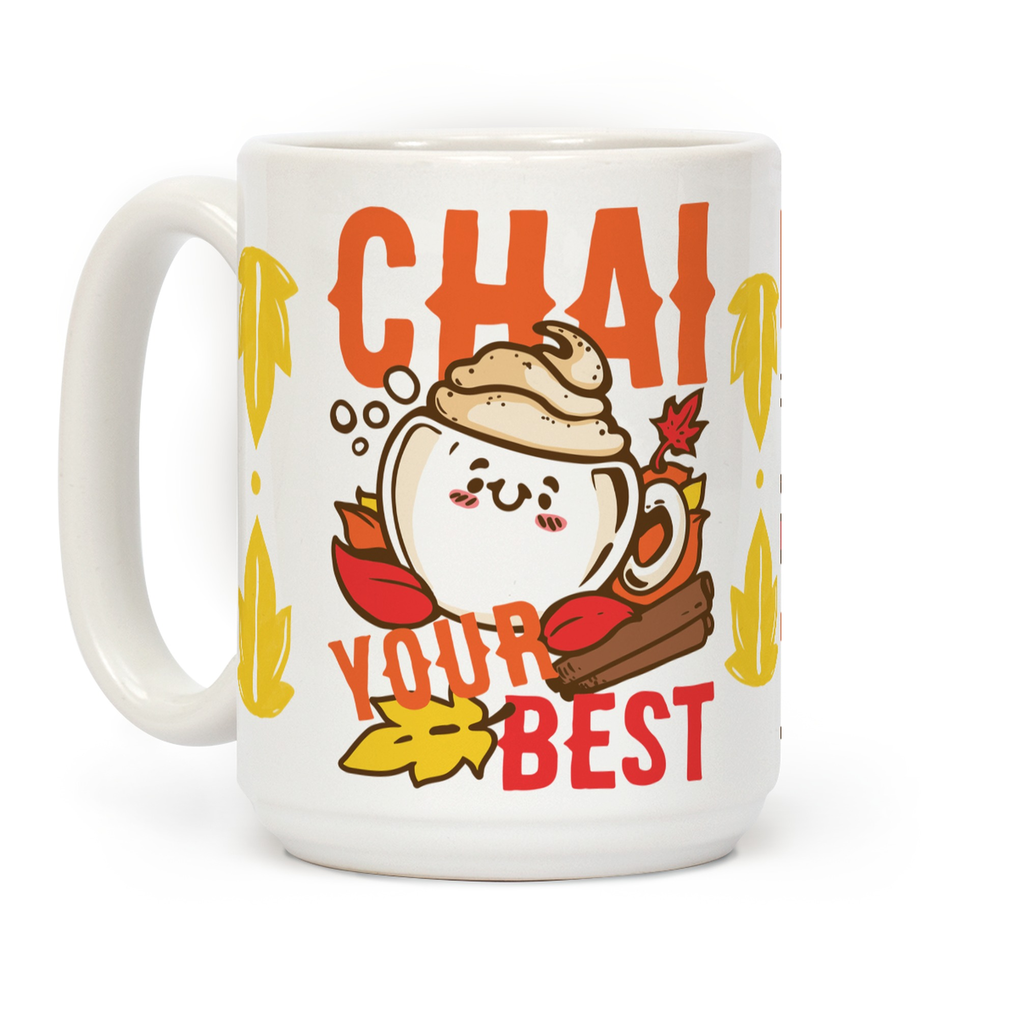 Chai Your Best Coffee Mugs Lookhuman