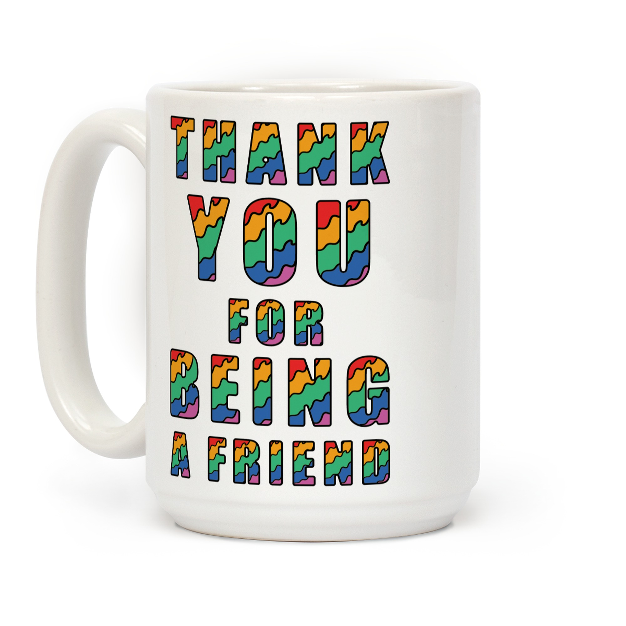 Thank You For Being A Friend Coffee Mugs Lookhuman