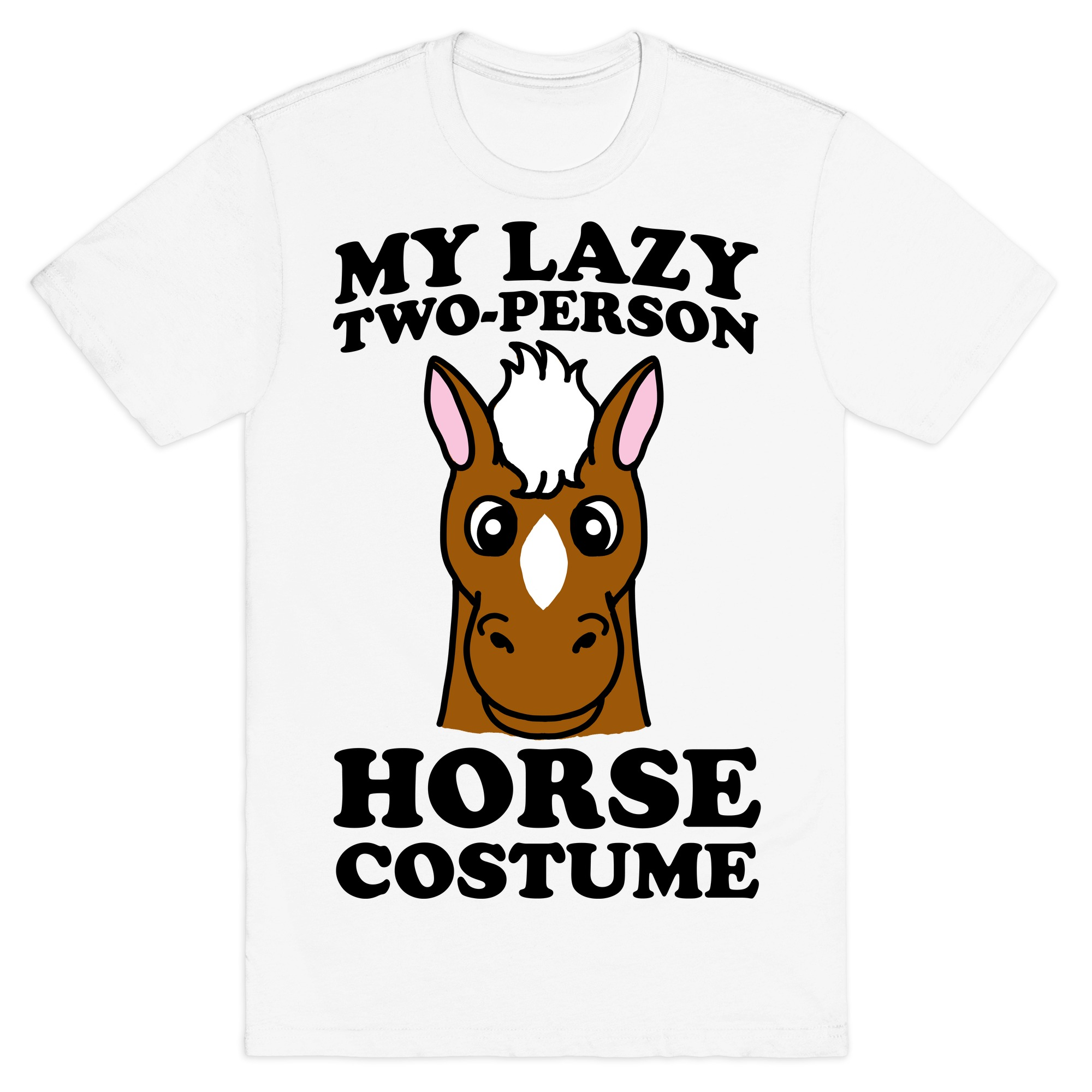 My Lazy Two Person Horse Costume Head T Shirts Lookhuman