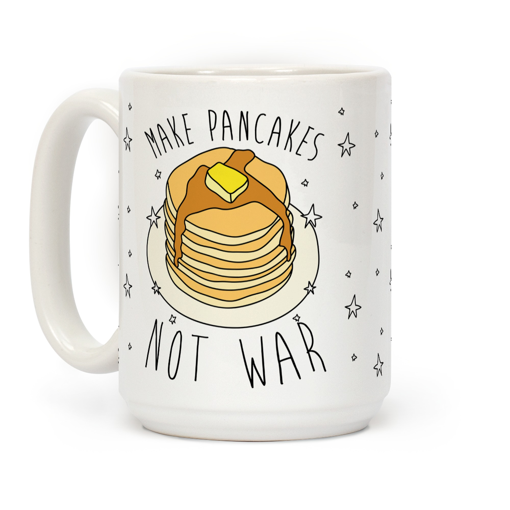 Make Pancakes Not War Coffee Mugs Lookhuman
