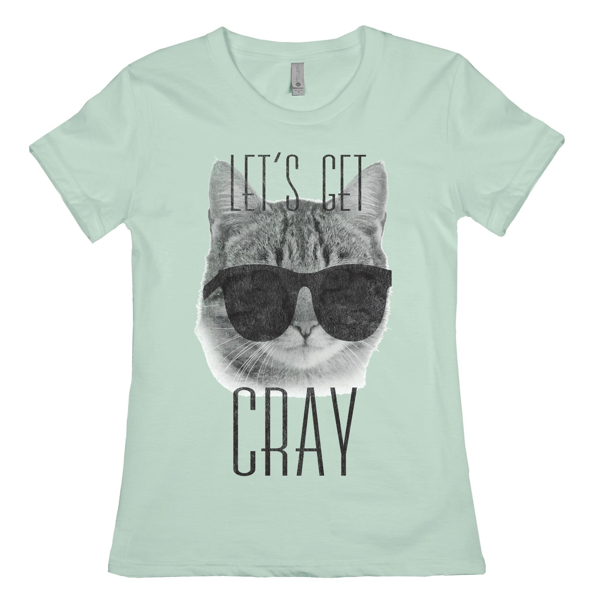 Let/'s Get Cray Tee