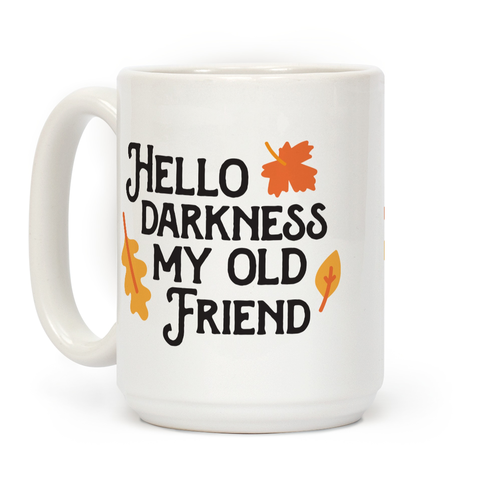Hello Darkness My Old Friend Fall Coffee Mugs Lookhuman
