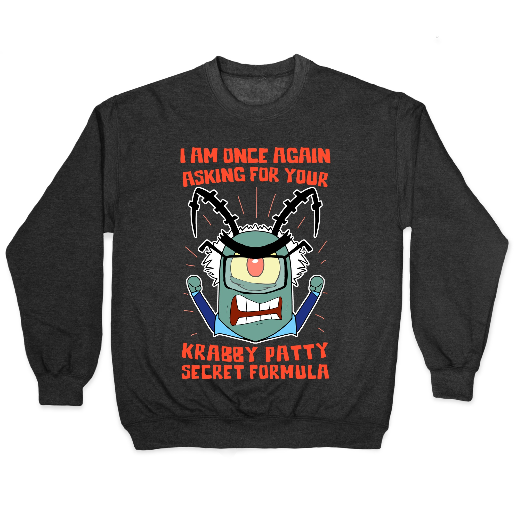 I Am Once Again Asking For Your Krabby Patty Secret Formula Pullovers Lookhuman