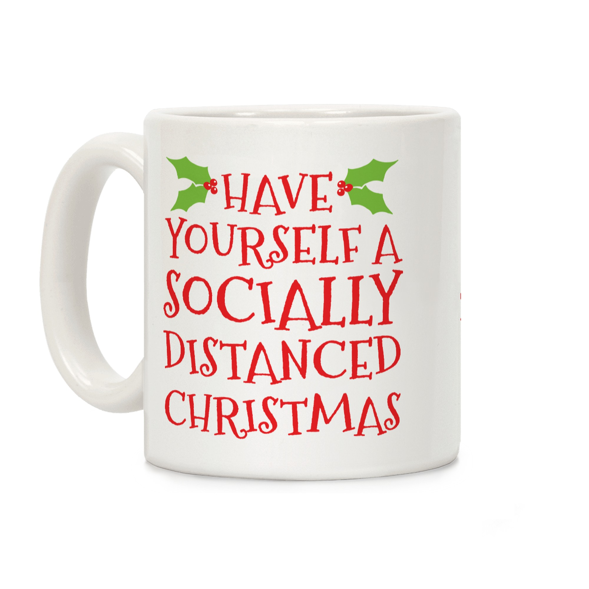 Have Yourself A Socially Distanced Christmas Coffee Mugs Lookhuman