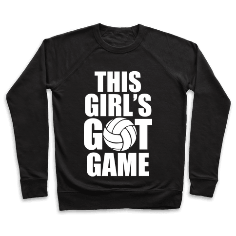 This Girl's Got Game (Volleyball) Pullover