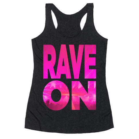 Rave On Racerback Tank Top