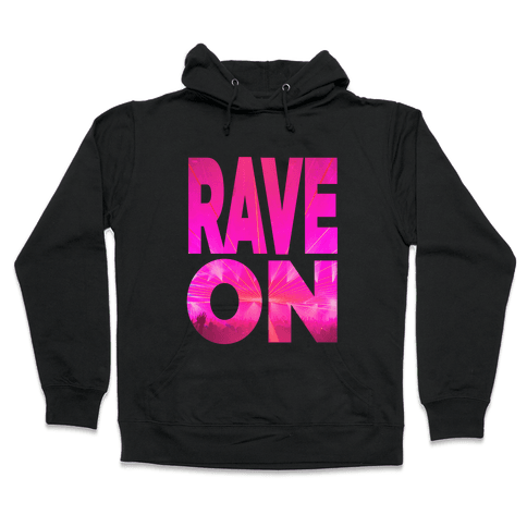 Rave On Hooded Sweatshirt