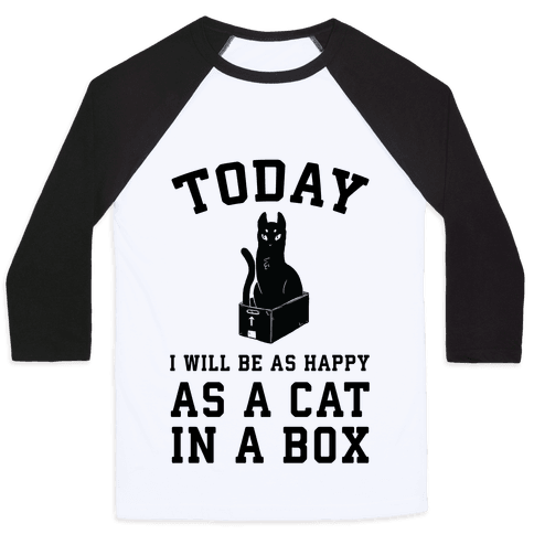 Today I Will Be As Happy As A Cat In A Box Baseball Tee