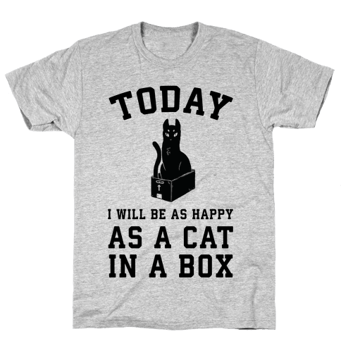 Today I Will Be As Happy As A Cat In A Box Mens T-Shirt