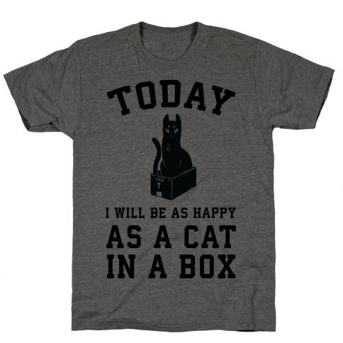 Today I Will Be As Happy As A Cat In A Box T-Shirt