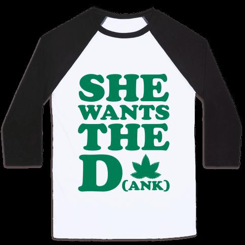 She Wants the D(ank) Baseball Tee