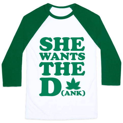 She Wants the D(ank)
