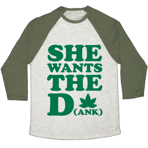 She Wants the D(ank) Baseball Tee