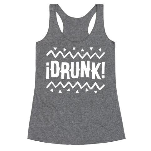 Drunk! Racerback Tank Top