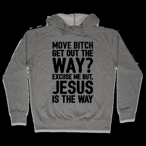 Jesus Is The Way Hooded Sweatshirt