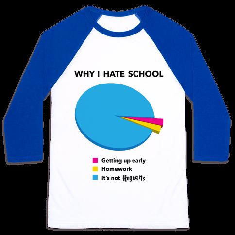 Why I Hate School Baseball Tee