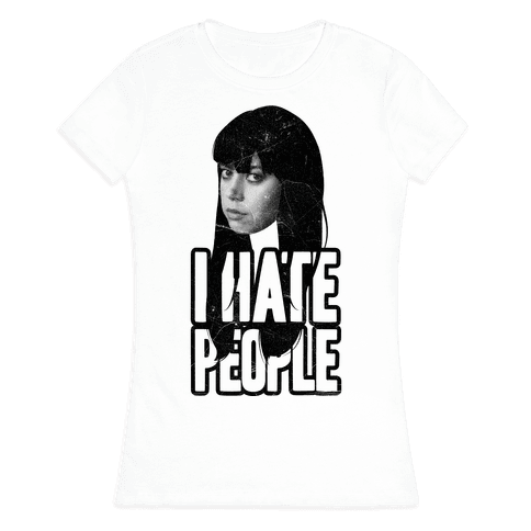 I Hate People Womens T-Shirt
