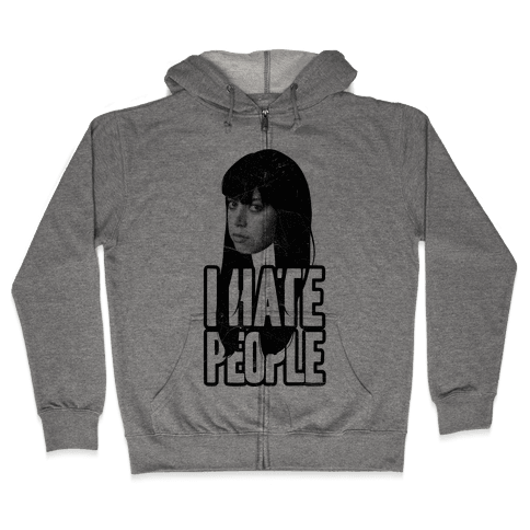 I Hate People Zip Hoodie