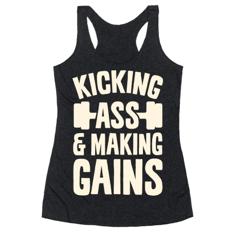 Kicking Ass & Making Gains Racerback Tank Top