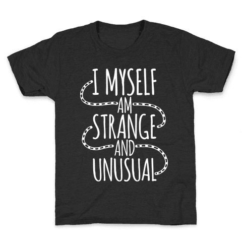 I Myself am Strange and Unusual Kids T-Shirt
