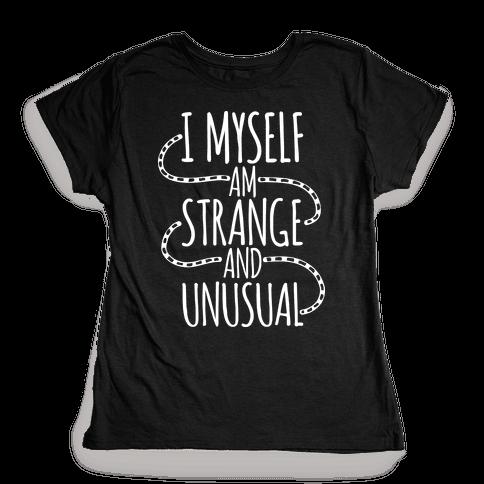 I Myself am Strange and Unusual Womens T-Shirt