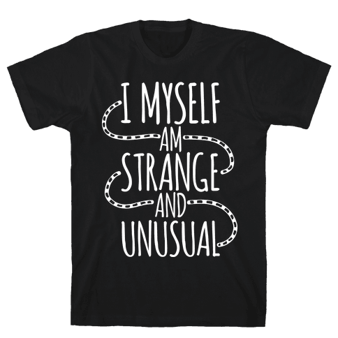 I Myself am Strange and Unusual