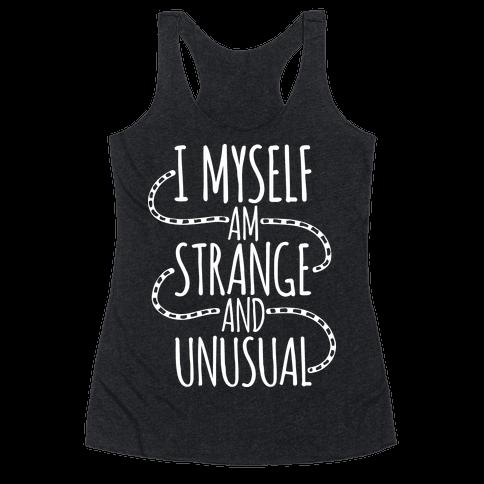 I Myself am Strange and Unusual Racerback Tank Top