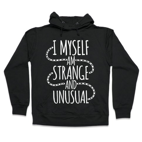 I Myself am Strange and Unusual Hooded Sweatshirt