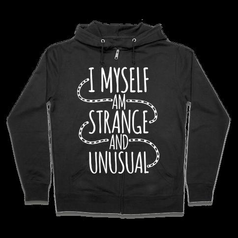 I Myself am Strange and Unusual Zip Hoodie
