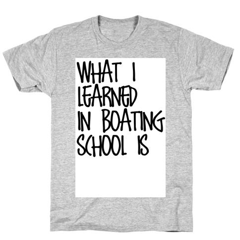 What I Learned in Boating School T-Shirt