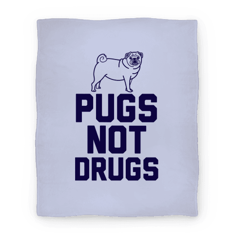 Pugs Not Drugs Blanket