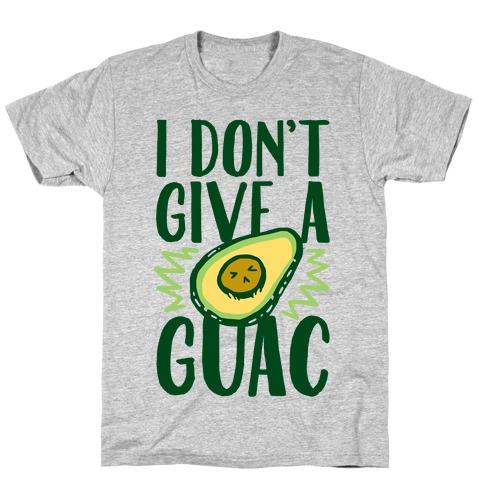 I Don't Give a Guac Mens T-Shirt