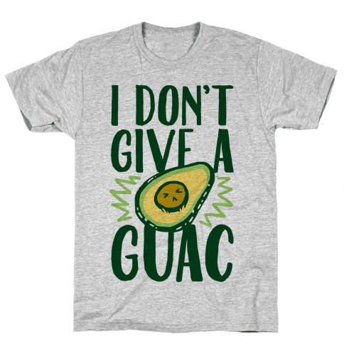 I Don't Give a Guac Mens T-Shirt