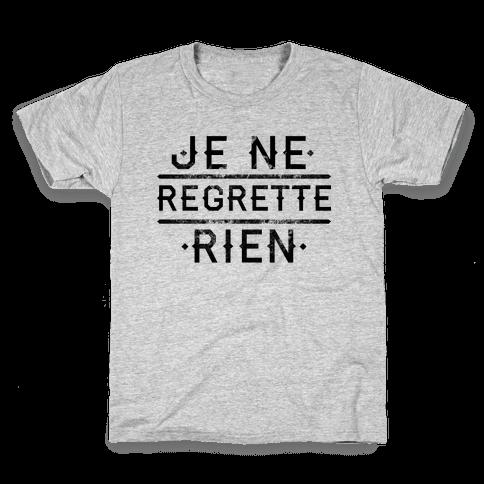 Je Ne Regrette Rien Kids T-Shirt