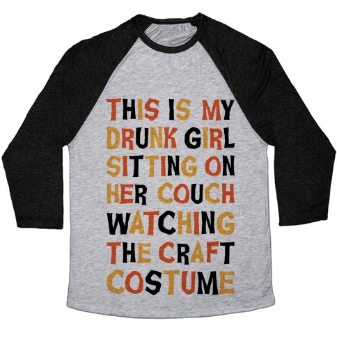 Drunk Girl Sitting On Her Couch Watching The Craft Costume Baseball Tee