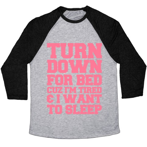 Turn Down For Bed Baseball Tee