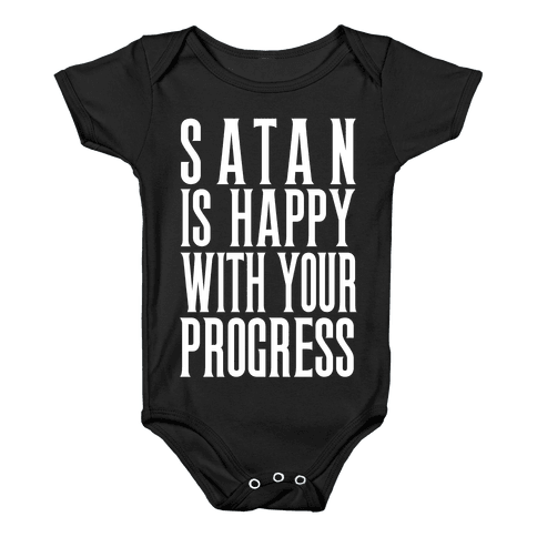Satan is Happy With Your Progress Baby Onesy