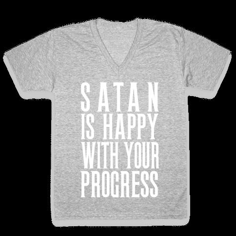 Satan is Happy With Your Progress V-Neck Tee Shirt
