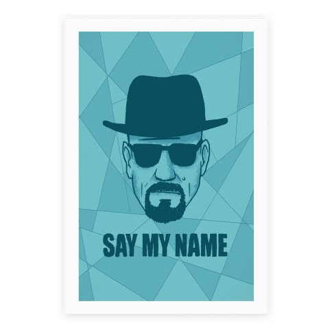 Say My Name Print Poster