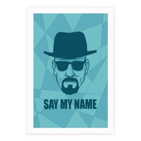 Say My Name Print Poster