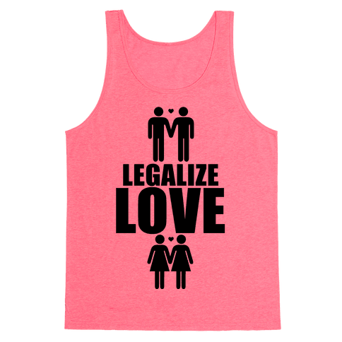 Legalize Love Tank Top