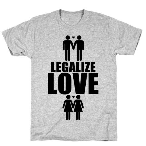 Legalize Love T-Shirt