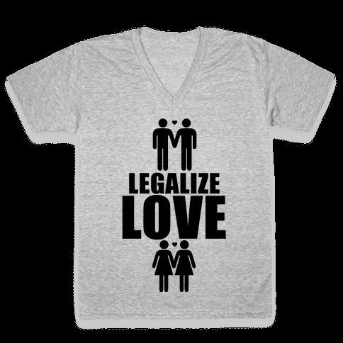 Legalize Love V-Neck Tee Shirt