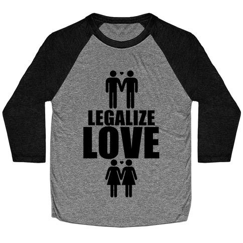 Legalize Love Baseball Tee