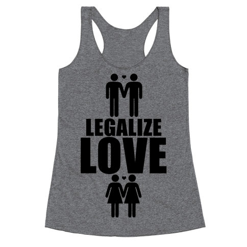 Legalize Love Racerback Tank Top