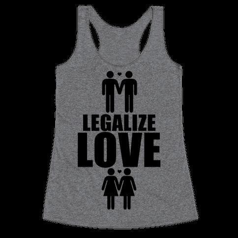 Legalize Love Racerback Tank Top