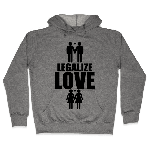 Legalize Love Hooded Sweatshirt