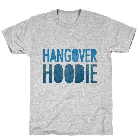 Hangover Hoodie T-Shirt