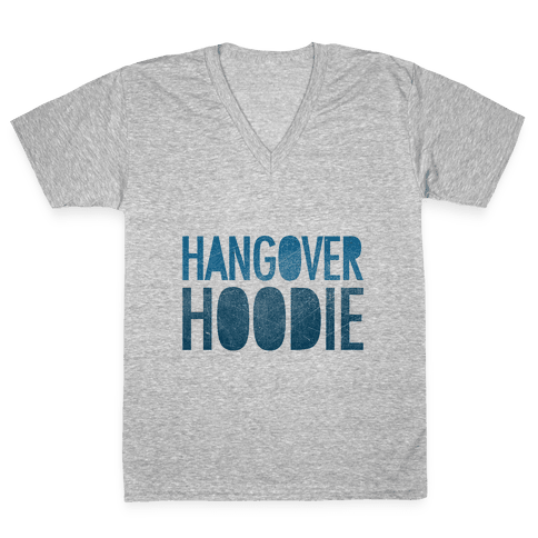 Hangover Hoodie V-Neck Tee Shirt