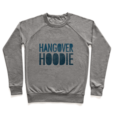 Hangover Hoodie Pullover